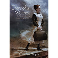 Diary of a Waitress: The Not-So-Glamorous Life of a Harvey Girl (English Edition)