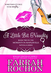 A Little Bit Naughty (Moments in Maplesville Book 2)