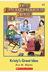 Kristy's Great Idea (The Baby-Sitters Club #1) (Baby-sitters Club (1986-1999)) Kindle Edition