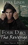 Four Days: The Revenge (Days Trilogy Books 3)