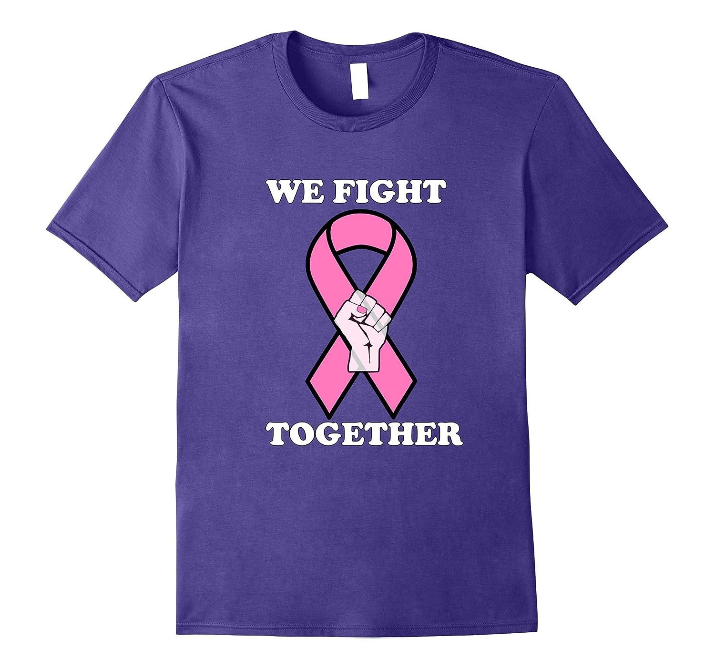 Breast Cancer Awareness We Fight Together Shirt-FL