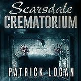 Scarsdale Crematorium: The Haunted, Book 4