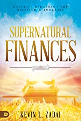 Supernatural Finances: Heaven's Blueprint for Blessing and Increase Kindle Edition
