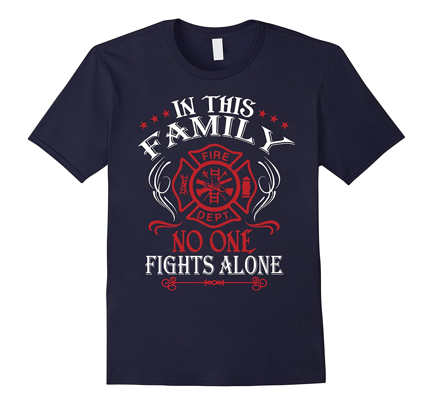 In This Family No One Fights Alone T Shirt Fire Dept Shirt-TD