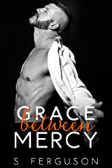 Grace Between Mercy (The Between Series Book 3) Kindle Edition