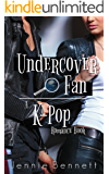 Undercover Fan: A Kpop Romance Book