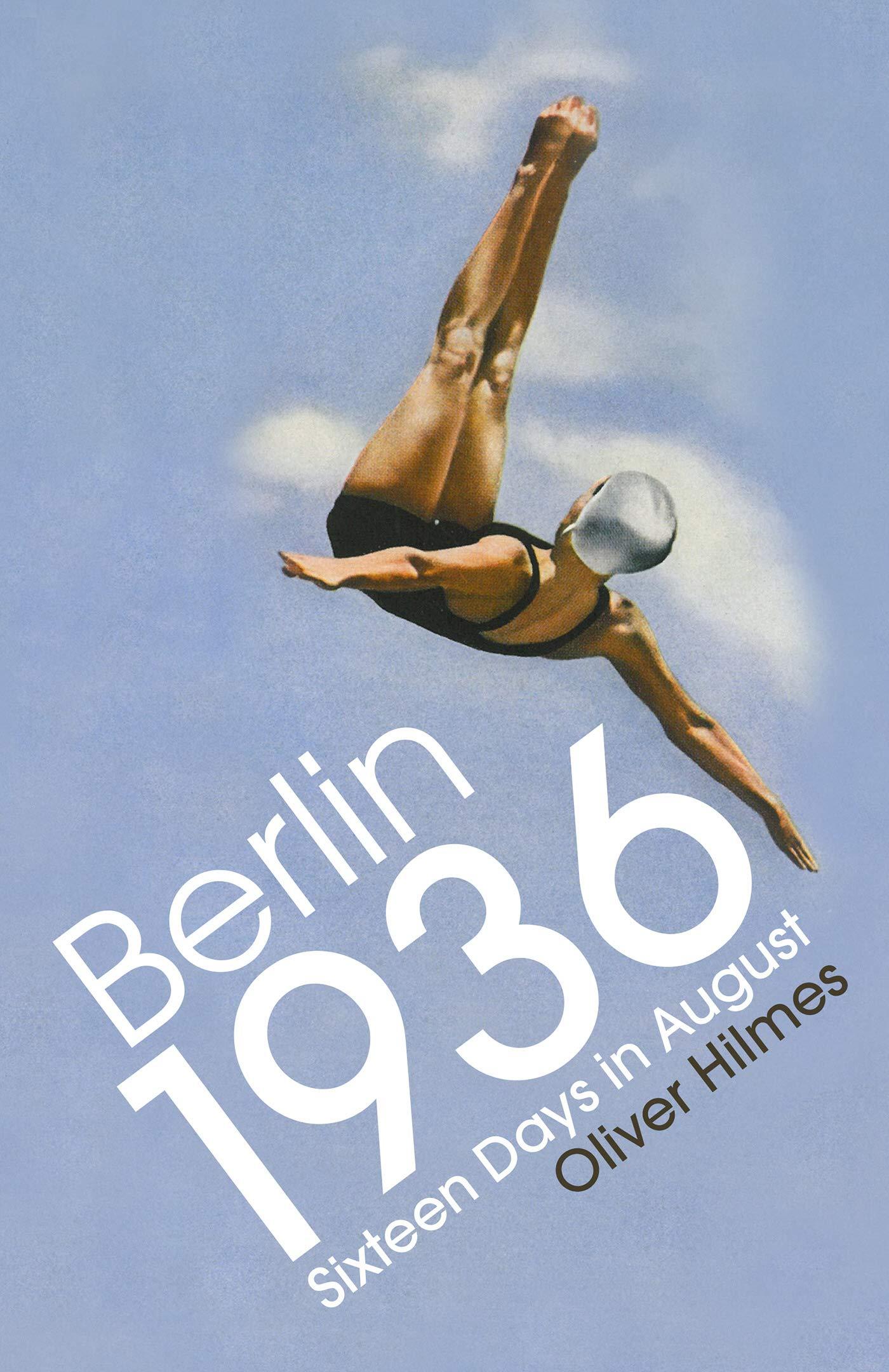 Berlin 1936: Sixteen Days in August