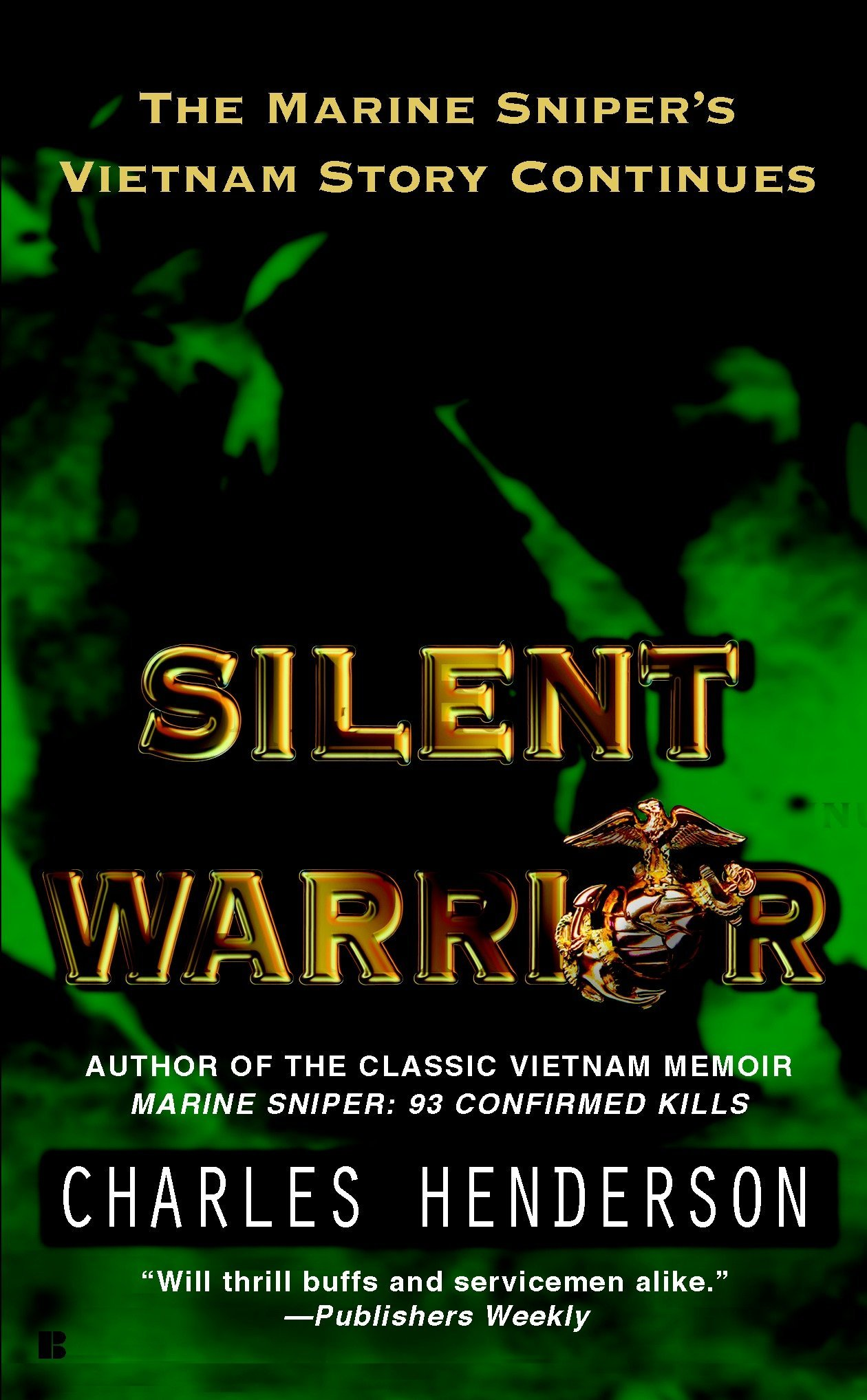 Silent Warrior: The Marine Sniper's Story Vietnam Continues pdf