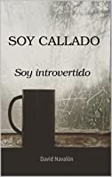 Soy Callado.: Soy