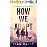 How We Adapt: A Post Apocalyptic EMP Survival Thriller (How We Survive Book 2)