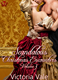 Scandalous Christmas Encounters Volume 3: A Regency Erotic Romance Anthology