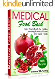 Medical Food Book with Recipes: Life-Changing Foods for Your Healthy Life! Hidden Healing Powers of Super Foods. (Best Foods for Brain Health, for Heart Health, for Liver Health, for Thyroid  Health)