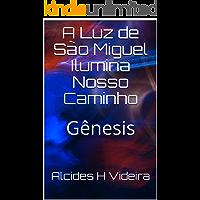 A Luz de São Miguel Ilumina Nosso Caminho: Gênesis
