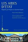 Les aides d'État (Concurrence et pratiques du marché)