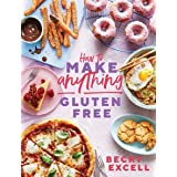 How to Make Anything Gluten-Free: Over 100 recipes for everything from home comforts to fakeaways, cakes to dessert, brunch t
