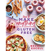 How to Make Anything Gluten Free (The Sunday Times Bestseller): Over 100 Recipes for Everything from Home Comforts to…