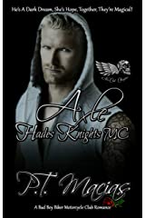 Axle: Hades Knights MC NorCal Chapter: He's A Dark Dream, She's Hope, Together, They're Magical! (A Bad Boy Biker Motorcycle Club Romance Book 7) Kindle Edition