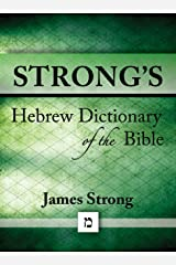 Strong's Hebrew Dictionary of the Bible (Strong's Dictionary Book 2) Kindle Edition