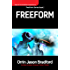 FreeForm: An Alien Invasion Science Fiction Thriller (Saga of the Dandelion Expansion Book 1)