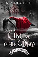 Circus of the Dead: Book 1 Kindle Edition