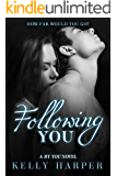 Following You (New Adult Contemporary Romance) (The By You Series Book 3)