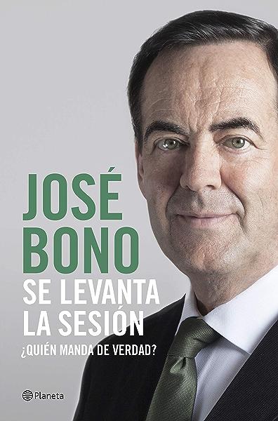 Se levanta la sesión: ¿Quién manda de verdad? eBook: Bono Martínez ...