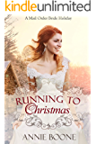 Running to Christmas: A Mail Order Bride Holiday