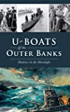 U-Boats Off the Outer Banks: Shadows in the Moonlight