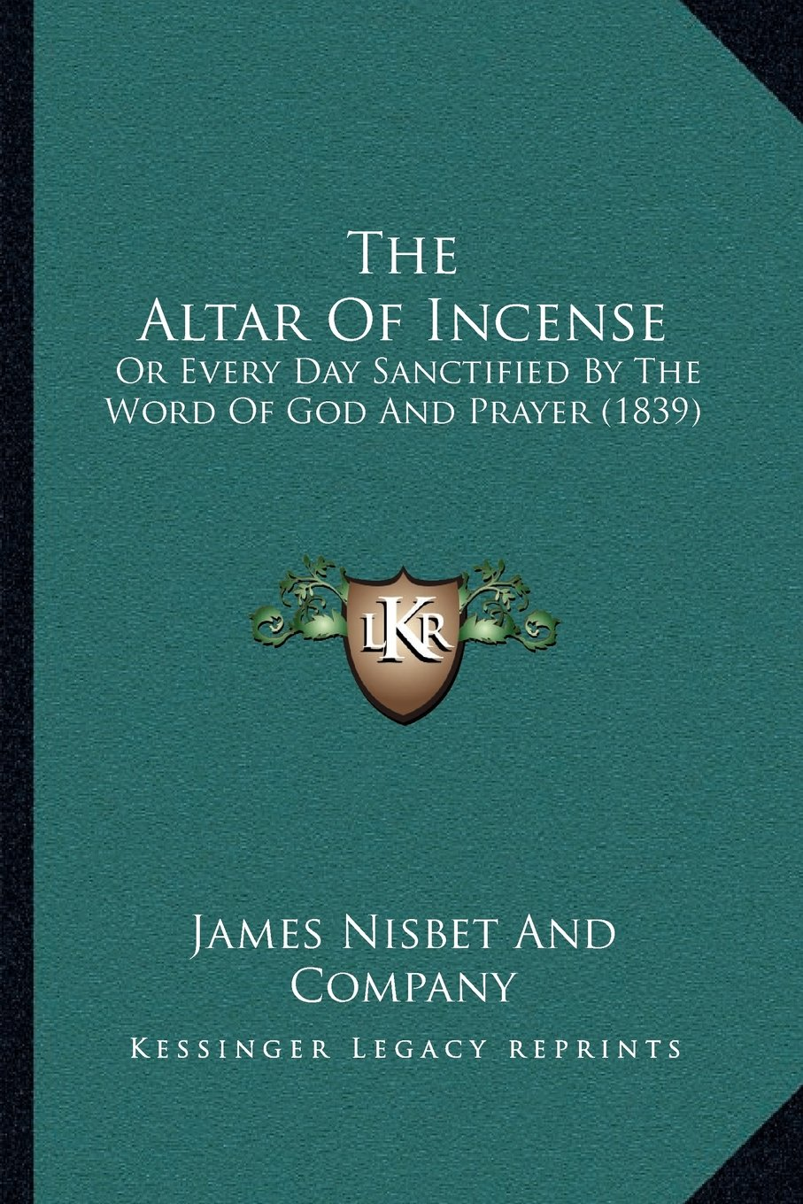 Download The Altar Of Incense: Or Every Day Sanctified By The Word Of God And Prayer (1839) ebook