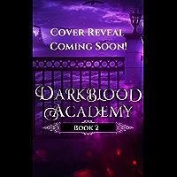Darkblood Academy: Book Two: Supernatural Slayer Squad (English Edition)