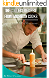 The Coolest Recipes from Michelin Cooks