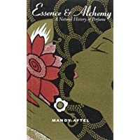 Essence and Alchemy: A Natural History of Perfume