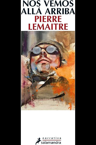 Nos vemos allá arriba (Los hijos del desastre 1) eBook: Lemaitre ...