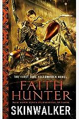 Skinwalker (Jane Yellowrock, Book 1) Kindle Edition