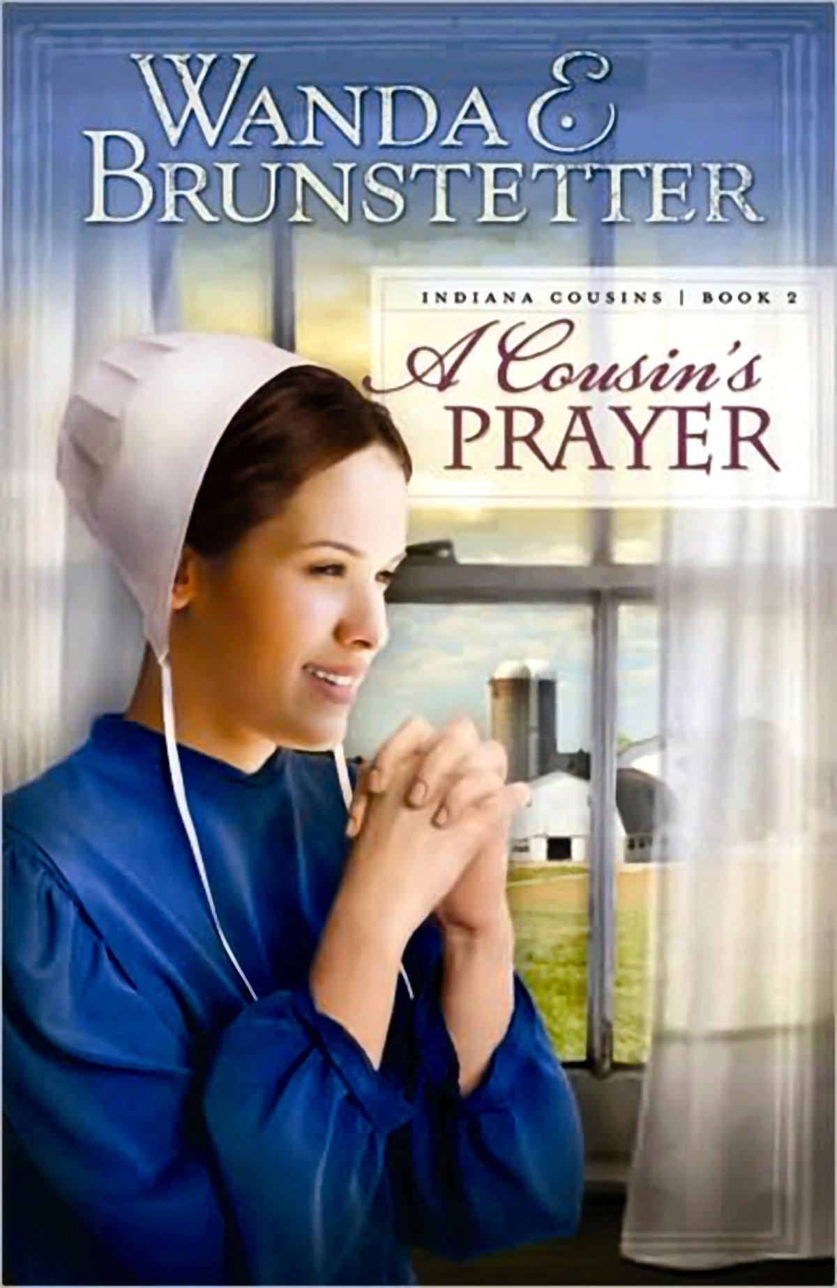 A Cousin's Prayer (Indiana Cousin's): Wanda E. Brunstetter: 9781602856004:  Amazon.com: Books