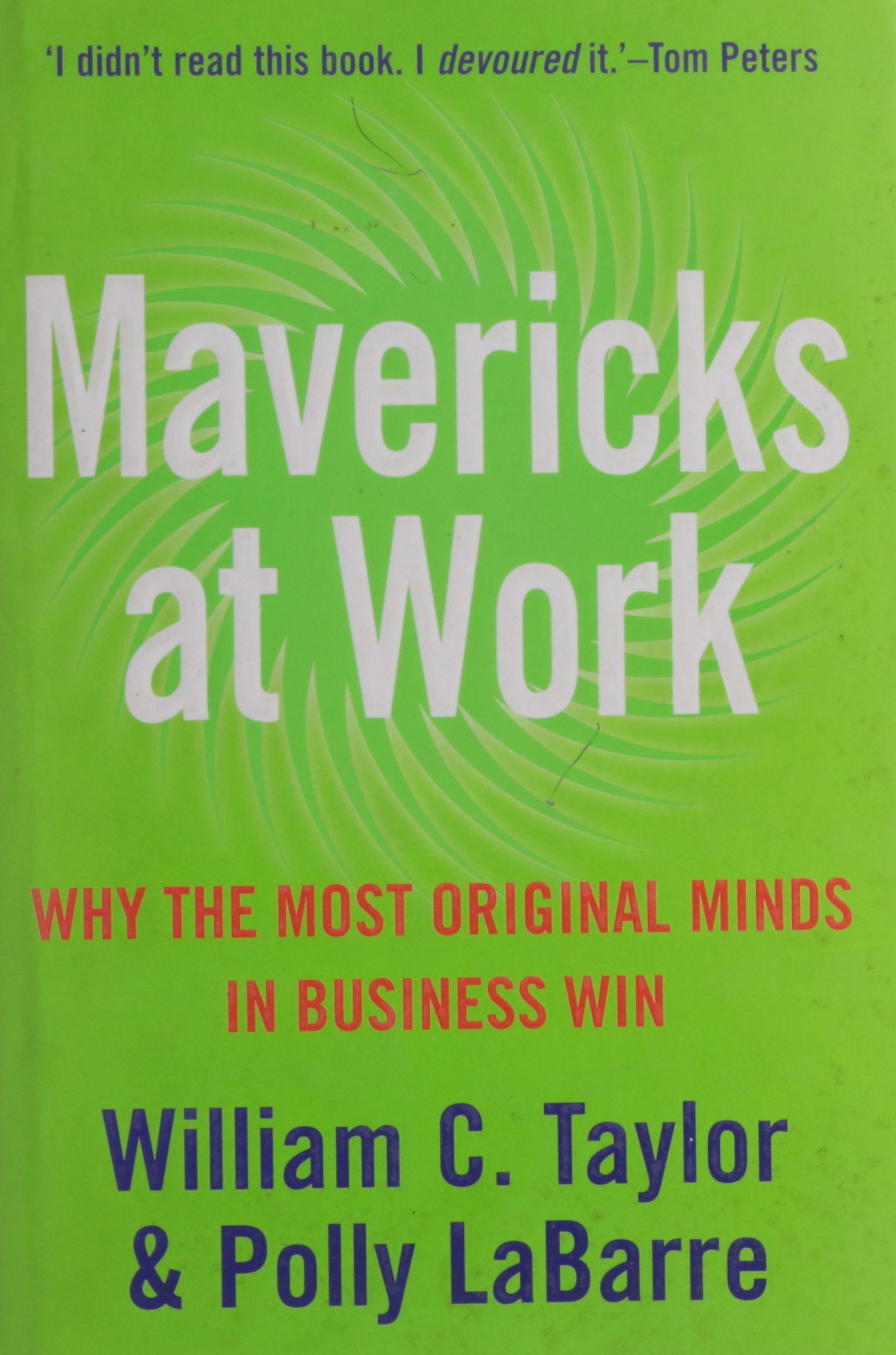 Read Online Mavericks at Work : Why the Most Original Minds in Business Win PDF