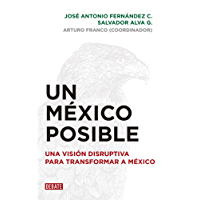 Un México posible: Una visión disruptiva para transformar a México