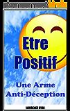 Etre Positif : Une Arme Anti-Déception