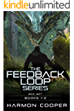 The Feedback Loop (Books 1-3): A Sci-Fi LitRPG Series (The Feedback Loop Box Set Book 1)
