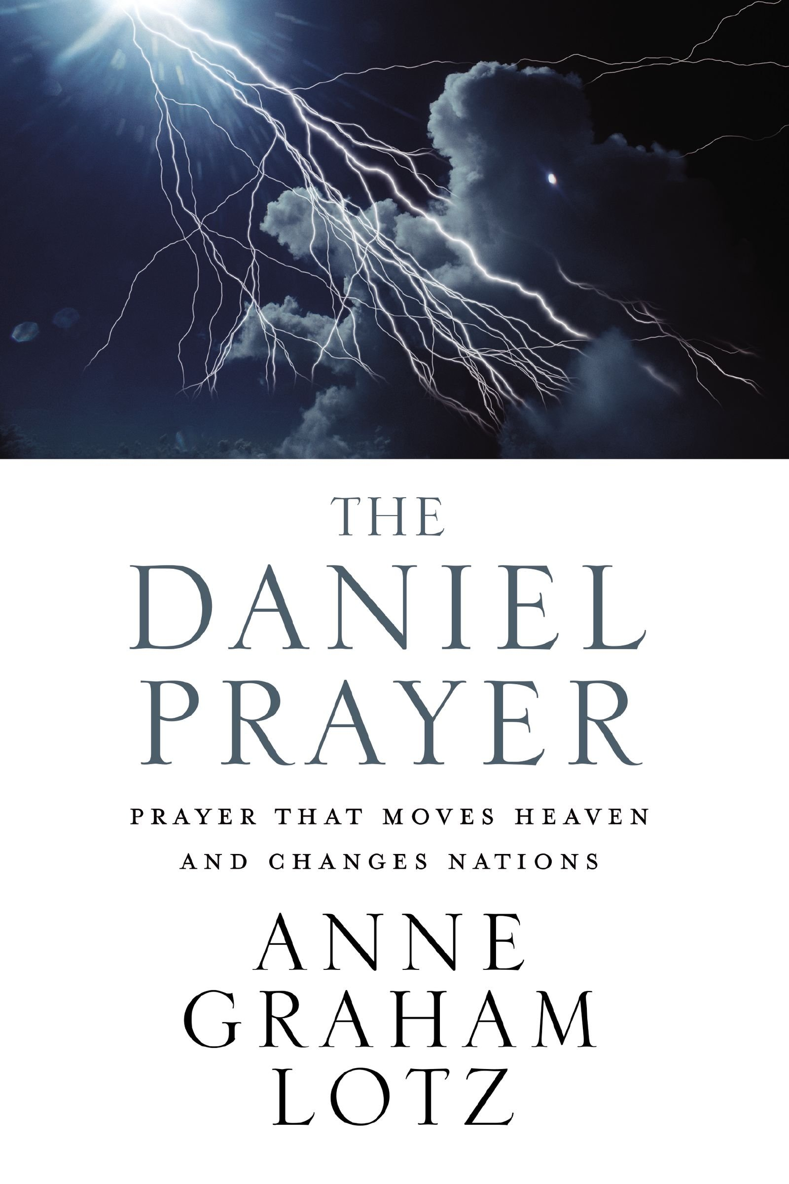 The Daniel Prayer: Prayer That Moves Heaven And Changes Nations: Anne  Graham Lotz: 0025986345440: Amazon: Books