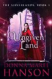 Ungiven Land: Silverlands - Book three
