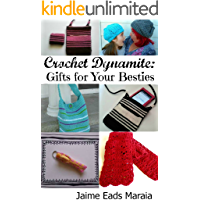 Crochet Dynamite: Gifts For Your Besties book cover