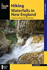 Hiking Waterfalls in New England: A Guide to the Region's Best Waterfall Hikes Kindle Edition
