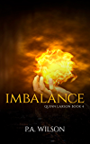 Imbalance: An Urban Fantasy Thriller (The Quinn Larson Quests Book 4)