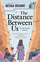 The Distance Between Us: Young Readers