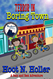 Terror in Boring Town (A Sam and Rex Adventure Book 1)