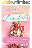 Leaders: Women Who Change The World Through Their Business