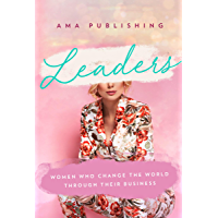 Leaders: Women Who Change The World Through Their Business (English Edition)