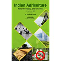Indian Agriculture Yesterday , Today & Tomorrow