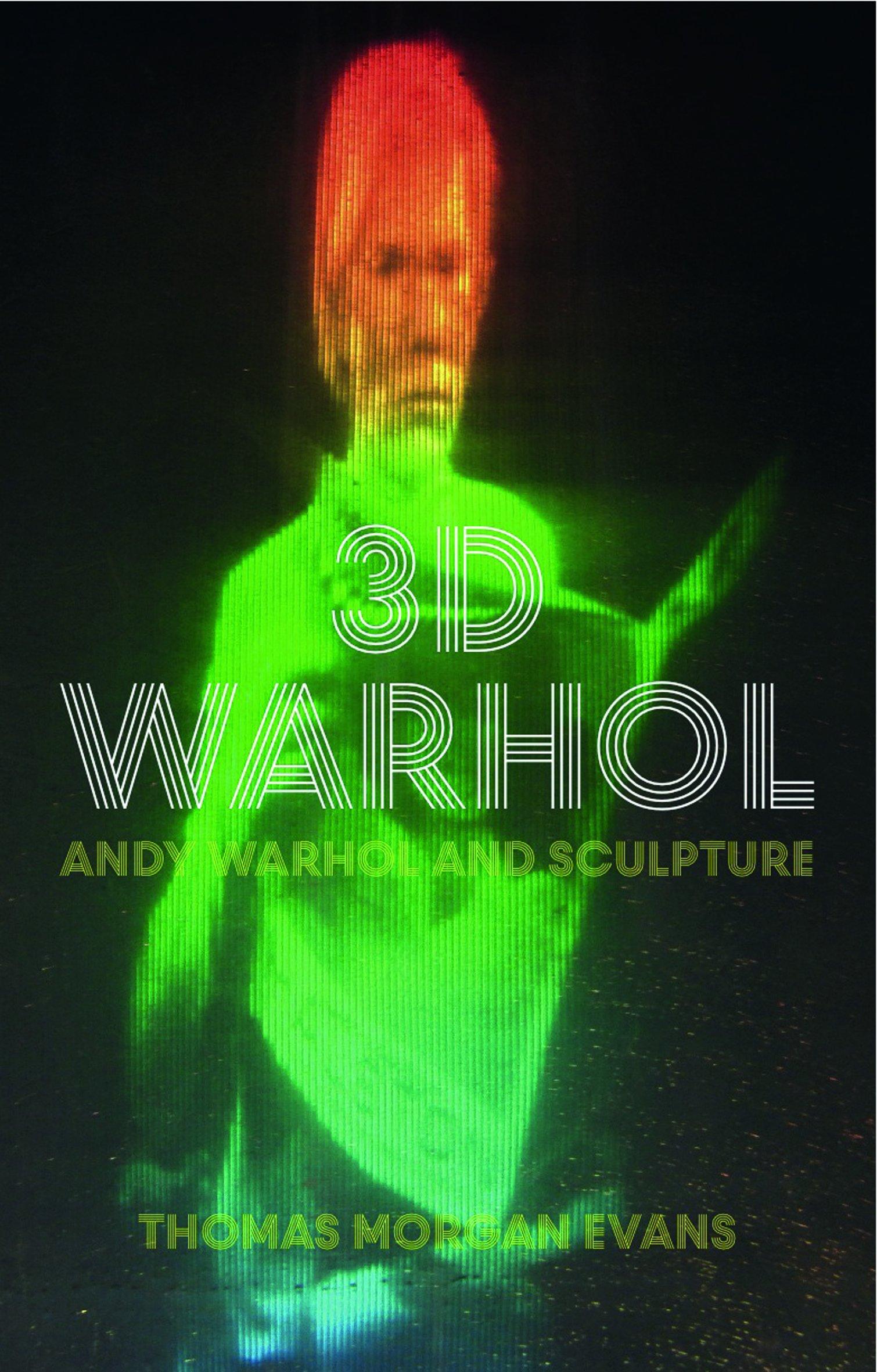 3D Warhol: Andy Warhol and Sculpture pdf